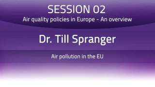 Air Quality Management and Climate Change Series: Air Quality Policies in Europe – An Overview