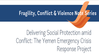 Delivering Social Protection amid Conflict: The Yemen Emergency Crisis Response Project