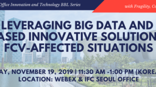7. Korea Office BBL - Leveraging Big Data and ICT-based Innovative Solutions for FCV-Affected Situations